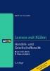 Schwabe, Winfried,Handels- und Gesellschaftsrecht - Lernen mit Fällen