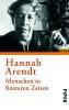 Arendt, Hannah,Menschen in finsteren Zeiten