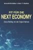 Schüller, Anne M.,Fit f�r die Next Economy
