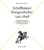 Peyer, Hans Konrad,SCHAFFHAUSER POSTGESCHICHTE 14001834