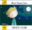 Vargas Llosa, Mario,Fonchito y la luna / Fonchito and the Moon