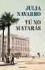 Julia Navarro,Tu no mataras