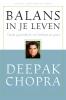 <b>Deepak Chopra</b>,Balans in je leven