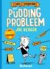 Joe  Berger,Het pudding probleem
