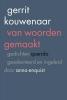 <b>Gerrit  Kouwenaar</b>,Van woorden gemaakt