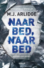M.J.  Arlidge,Naar bed, naar bed