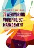 <b>Nicoline  Mulder</b>,77 werkvormen voor projectmanagement - Voor houvast bij orde en chaos in complexe projecten