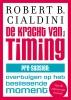 Robert B.  Cialdini,De kracht van timing - Pre-suasion: overtuigen op het beslissende moment