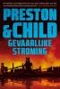 <b>Preston & Child</b>,Gevaarlijke stroming