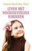 <b>Susan  Marletta-Hart</b>,Leven met hooggevoelige kinderen
