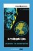 <b>P.J.  Bouman</b>,Anton Philips - de mens, de ondernemer