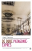 <b>Paul  Theroux</b>,De oude Patagonië express