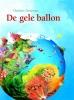 <b>Charlotte Dematons</b>,De gele ballon Kartonboek