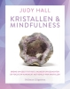 Judy  Hall,Kristallen & mindfulness