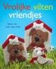 Erna  Vis- van der Stee,Vrolijke vilten vriendjes