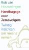 <b>Rob van Houwelingen</b>,Handbagage voor Jezusvolgers