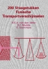 <b>H.E.A. van den Akker, R.F.  Mudde, E.  Stammers</b>,200 vraagstukken fysische transportverschijnselen