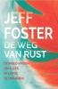 Jeff  Foster,De weg van rust
