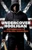 James  Bannon,Undercover hooligan