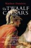 <b>Matthew  Dennison</b>,De twaalf Caesars