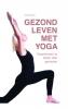 Maja  Miklic ,Gezond leven met yoga