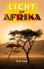 <b>Dirk  Kam</b>,Licht op Afrika