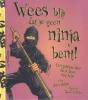 John  Malam ,Wees blij dat je geen ninja bent!