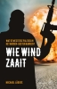 <b>Michael  Lüders</b>,Wie wind zaait