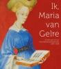 Johan  Oosterman ,Ik, Maria van Gelre