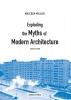 Malcolm  Millais,Exploding the Myths of Modern Architecture