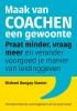<b>Michael Bungay Stanier</b>,Maak van coachen een gewoonte