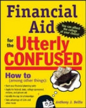 Bellia, Anthony Financial Aid for the Utterly Confused