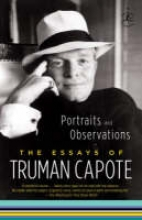 Capote, Truman Portraits and Observations