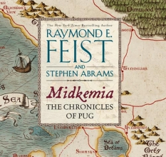 Feist, Raymond E. Midkemia: The Chronicles of Pug