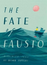 Oliver Jeffers The Fate of Fausto