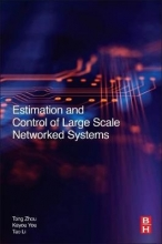 Zhou, Tong Estimation and Control of Large-Scale Networked Systems