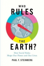 Steinberg, Paul F. Who Rules the Earth?