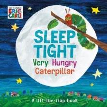 Carle, Eric Sleep Tight Very Hungry Caterpillar