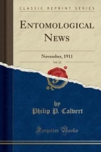 Calvert, Philip P. Calvert, P: Entomological News, Vol. 22