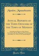 Massachusetts, Mendon Massachusetts, M: Annual Reports of the Town Officers of the