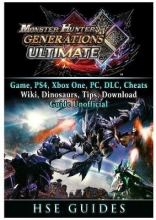 Hse Guides Monster Hunter Generations Ultimate, Game, Wiki, Monster List, Weapons, Alchemy, Tips, Cheats, Guide Unofficial
