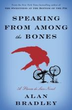 Bradley, Alan Speaking from Among the Bones