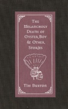 Burton, Tim The Melancholy Death of Oyster Boy & Other Stories