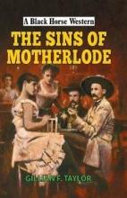 Taylor, Gillian F Sins of Motherlode