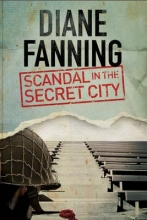 Fanning, Diane Scandal in the Secret City: A World War Two Mystery Set in T