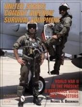 Michael S. Breuninger United States Combat Aircrew Survival Equipment World War II to the Present