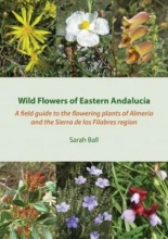 Sarah Ball Wild Flowers of Eastern Andalucia