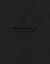 Francis Bacon. Catalogue Raisonné