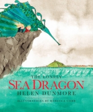 Dunmore, Helen Lonely Sea Dragon