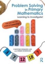 Christine Edwards-Leis,   Debbie Robinson Problem Solving in Primary Mathematics